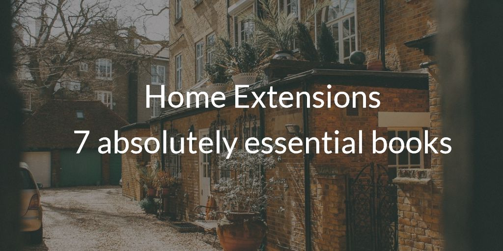 Home Extensions: essential books